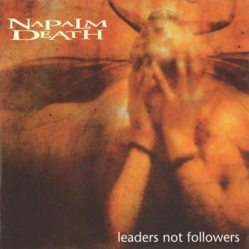 Napalm Death - Leaders Not Followers (1999)