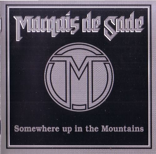 Marquis De Sade - Somewhere Up In The Mountains (2012) [Reissue 2015]