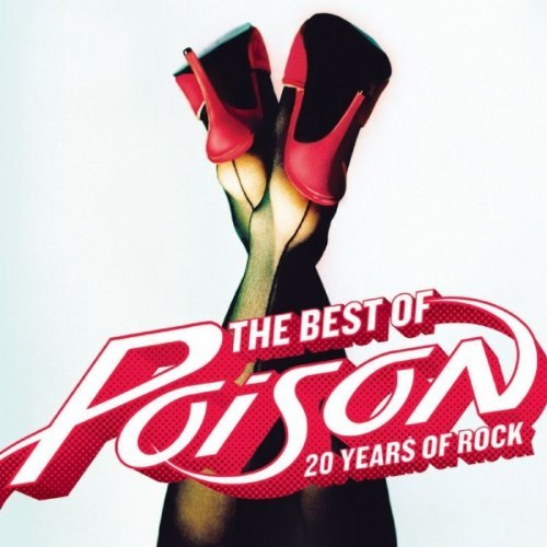 Poison - The Best Of Poison: 20 Years Of Rock (2006)