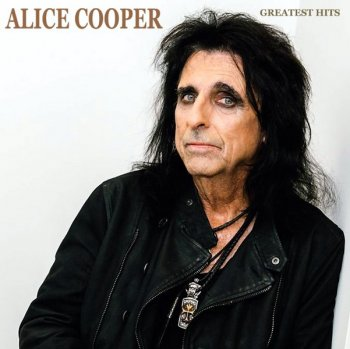 Alice Cooper - Greatest Hits (2019)
