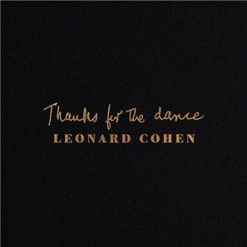 Leonard Cohen - Thanks for the Dance (2019)
