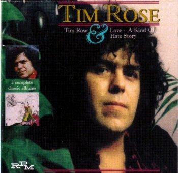 Tim Rose - Tim Rose / Love, A Kind Of Hate Story (1970-72) [1999]