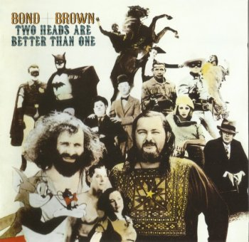 Bond + Brown - Two Heads Are Better Than One (1972) (Remastered, 2009)