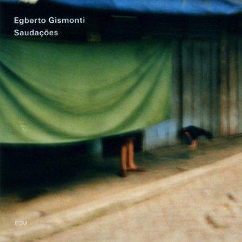 Egberto Gismonti - Saudacoes [2CD] (2009)