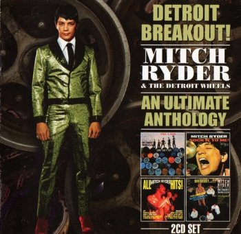 Mitch Ryder And The Detroit Wheels - Detroit Breakout! An Ultimate Anthology (1966-68) (1997) 2CD