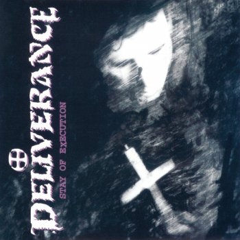 Deliverance - Stay Of Execution (1992)
