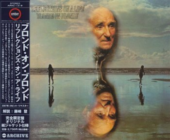 Blonde On Blonde - Reflections On A Life (1971) [Japan Edition] [2007]