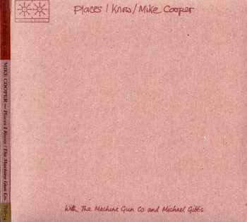 Mike Cooper - Places I Know / The Machine Gun Company (1971-72) (Reissue, 2014)