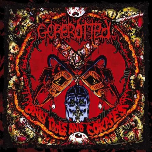 Gorerotted - Only Tools And Corpses (2003)