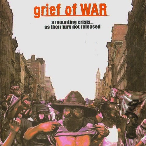 Grief of War - A Mounting Crisis... As Their Fury Got (2005, Released 2007)