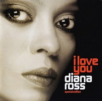 Diana Ross - I Love You (Special Edition) (2006)