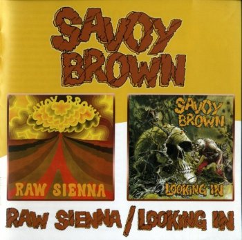 Savoy Brown - Raw Sienna / Looking In 1970 (Remaster, 2005)