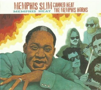 Memphis Slim And Canned Heat With Memphis Horns - Memphis Heat 1973 [Remastered, Expanded, 2004]