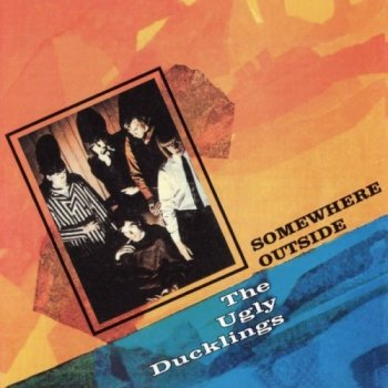 The Ugly Ducklings - Somewhere Outside (1966) Reissue (1997)