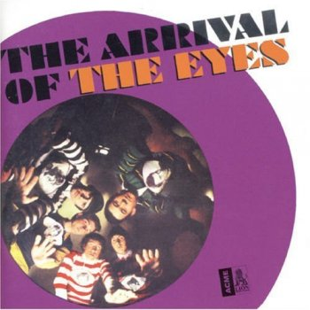 The Eyes - The Arrival Of The Eyes (1965-66) (2006)