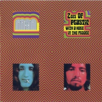 Man - 2 Oz's Of Plastic With A Hole In The Middle (1969) (Remastered, Expanded, 2009)