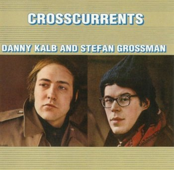 Danny Kalb And Stefan Grossman - Crosscurrents (1969) (2005)
