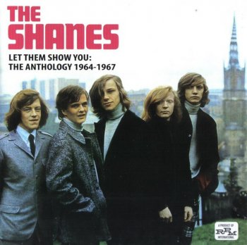 The Shanes - Let Them Show You The Anthology (1964-67) (Compilation, 2014)