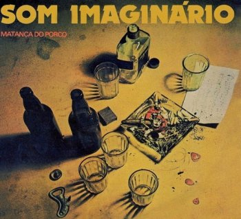 Som Imaginario - Matanca Do Porco (1973)