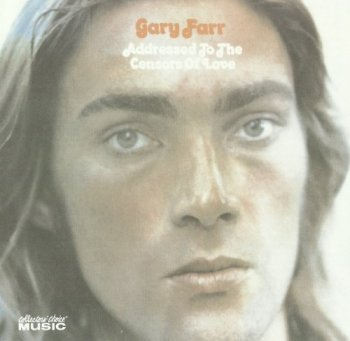 Gary Farr - Addressed To The Censors Of Love (1972) Remastered (2006)