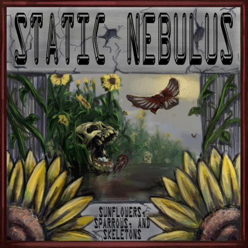 Static Nebulus - Sunflowers, Sparrows And Skeletons (2014) [WEB Release]
