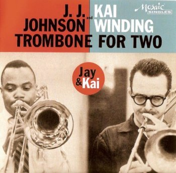 JJ Johnson & Kai Winding - Trombone for Two 1956 [Remastered, 2007]