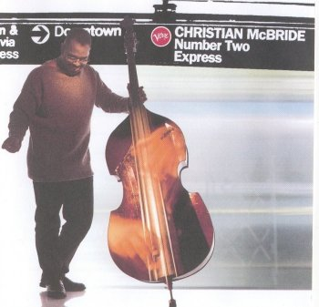 Christian McBride - Number Two Express (1996)
