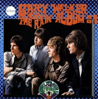 Gary Walker And The Rain - Album Number 1 (1968) [Remastered ] (2009)