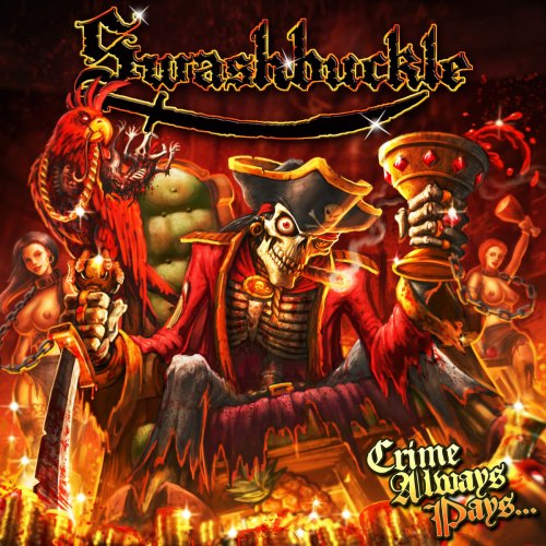 Swashbuckle - Crime Always Pays... (2010)