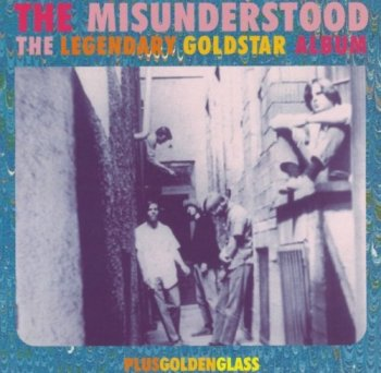 The Misunderstood – The Legendary Goldstar Album / Golden Glass (1967-1984) (1997) 2CD