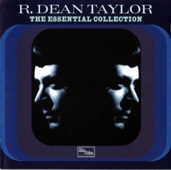 R. Dean Taylor - The Essential Collection 1965-72/2001