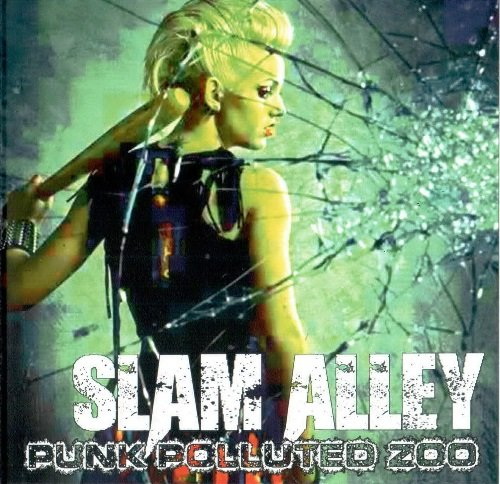 Slam Alley - Punk Polluted Zoo (1995) [Reissue 2013]