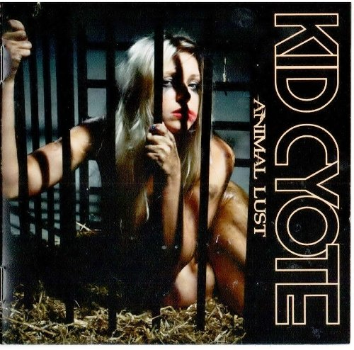 Kid Cyote - Animal Lust (1990) [Reissue 2018]