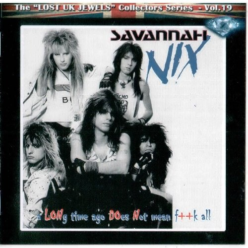 Savannah Nix - A Long Time Ago Does Not Mean F++k All (2020) [Reissue]