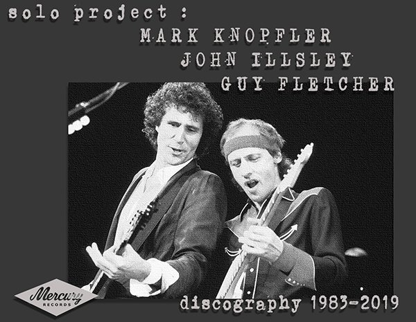 MARK KNOPFLER ◇ JOHN ILLSLEY ◇ GUY FLETCHER «Discography» (43 x CD • Solo project • 1983-2019)