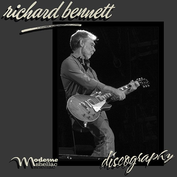 RICHARD BENNETT «Discography» (6 x CD • Moderne Shellac Music • 2004-2018)