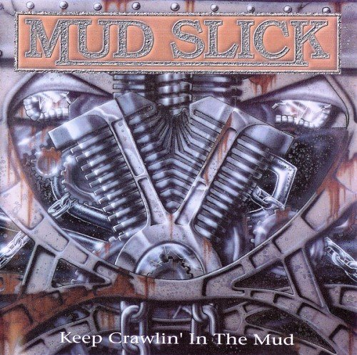 Mud Slick - Keep Crawlin' In The Mud (1993)