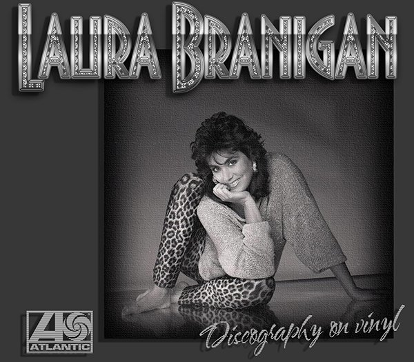 LAURA BRANIGAN «Discography on vinyl» + bonus (6 x LP + 4 x EP + 2 x CD • Atlantic Records • 1982-2009)