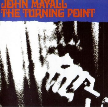 John Mayall - The Turning Point (1969) (Remastered, Extended, 2001)