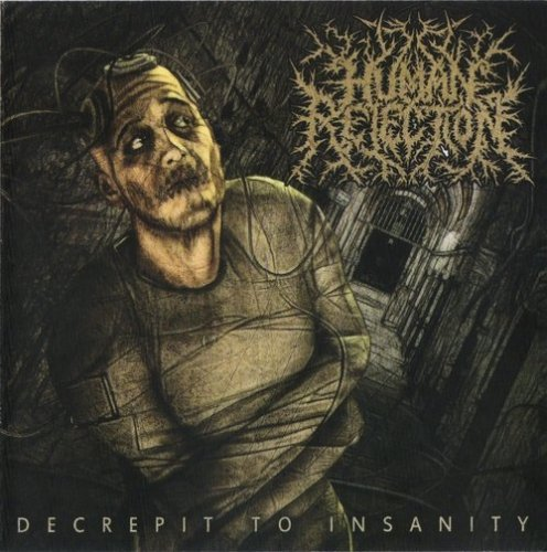 Human Rejection - Decrepit To Insanity (2009)