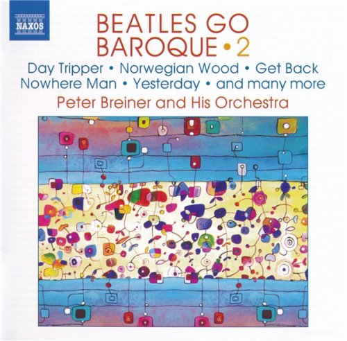 Peter Breiner and His Orchestra - Beatles Go Baroque 2 (2019)