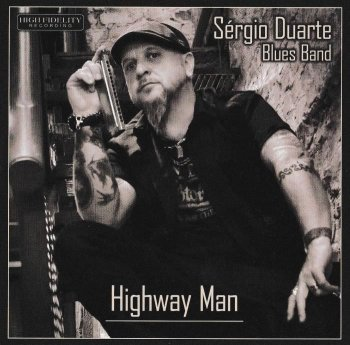 Sergio Duarte Blues Band - Highway Man (2017)