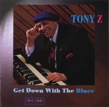 Tony Z - Get Down With The Blues (1995)