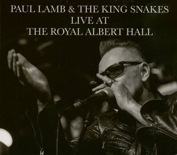 Paul Lamb & The King Snakes - Live At The Royal Albert Hall (2017)