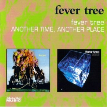 Fever Tree - Fever Tree / Another Time, Another Place (1968-69) (Reissue, 2006) Lossless