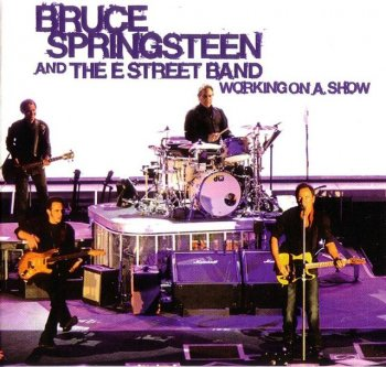 Bruce Springsteen And The E Street Band - Working On A Show (2009)
