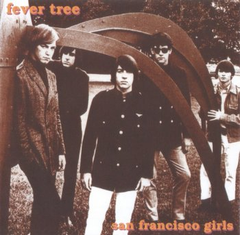 Fever Tree - San Francisco Girls (1968-70) (2003)