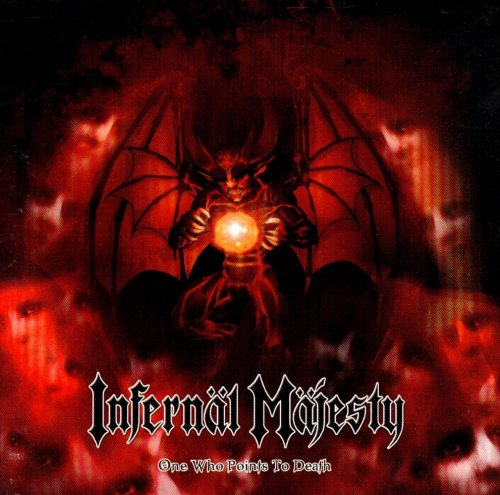 Infernal Majesty - One Who Points To Death (2004)