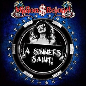 Million Dollar Reload - A Sinner's Saint! (2012)