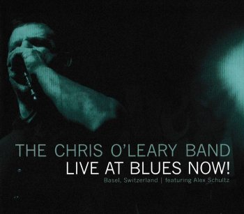 Chris O'Leary Band - Live At Blues Now! (2014)